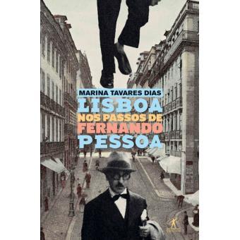 Lisboa nos Passos de Fernando Pessoa