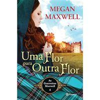 As Guerreiras Maxwell - Livro 4: Uma Flor Para Outra Flor