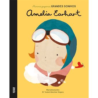 Meninas Pequenas, Grandes Sonhos: Amelia Earhart