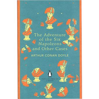 The Adventures of the Six Napoleons and Other Cases