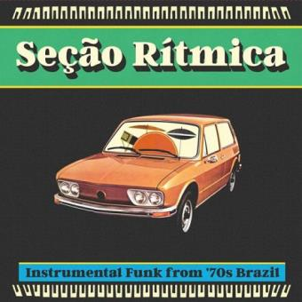 Secao Ritmica: Instrumental Funk From '70s Brazil