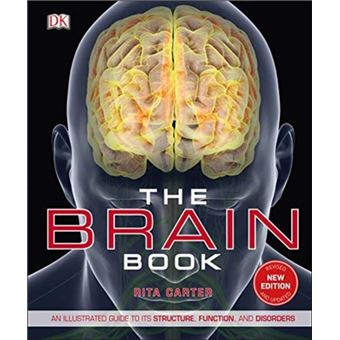 The Brain Book : An Illustrated Guide to its Structure, Functions, and Disorders