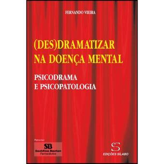 (Des)dramatizar na Doença Mental
