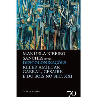 Descolonizações: Reler Amílcar Cabral, Césaire e Du Bois no Século XXI