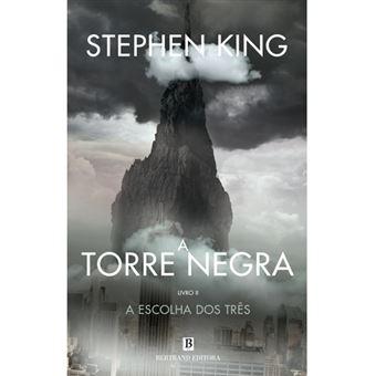 A Torre Negra - Livro 2: A Escolha dos Três