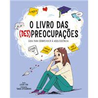 O Livro Das (Des)Preocupações: Guia para Sobreviver à Adolescência