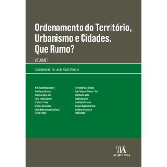 Ordenamento do Território, Urbanismo e Cidades: Que Rumo? - Livro 1