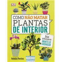 Como Não Matar as Plantas de Interior