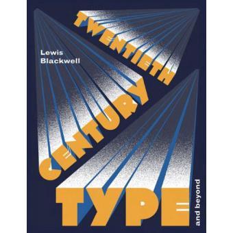 Twentieth Century Type and Beyond
