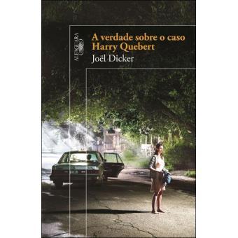 A Verdade Sobre o Caso Harry Quebert - Edição de Bolso
