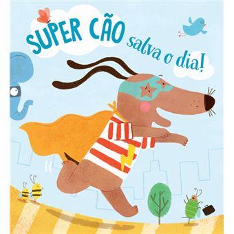 Super Cão Salva o Dia!