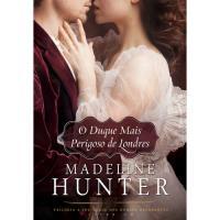 Trilogia A Sociedade dos Duques Decadentes - Livro 1: O Duque Mais Perigoso de Londres