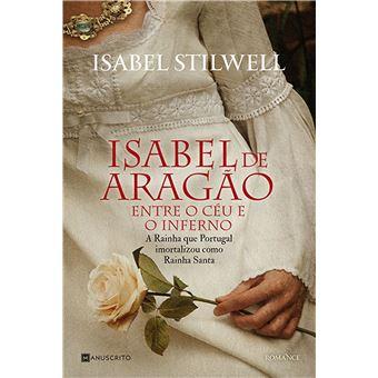 Isabel de Aragão - Entre o Céu e o Inferno