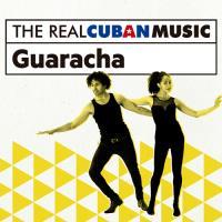 The Real Cuban Music: Guaracha