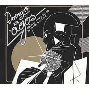 Doing It In Lagos: Boogie, Pop & Disco in 1980's Nigeria (2CD)