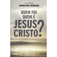 Quem Foi / Quem é Jesus Cristo?