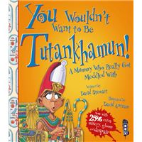 You wouldn't want to be tutankhamun