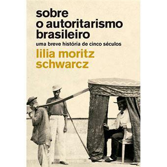 Sobre o Autoritarismo Brasiileiro