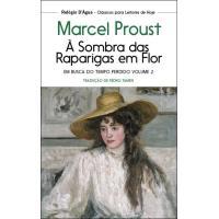Em Busca do Tempo Perdido - Livro 2: À Sombra das Raparigas em Flor