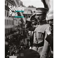 Sidónio Pais: O Retrato do País no Tempo da Grande Guerra