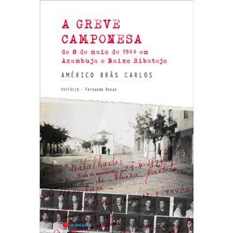 A Greve Camponesa de 8 de Maio de 1944 em Azambuja e...