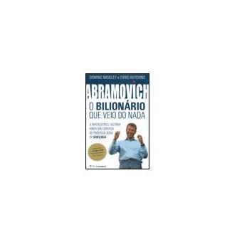 Abramovich - O Bilionário que Veio do Nada
