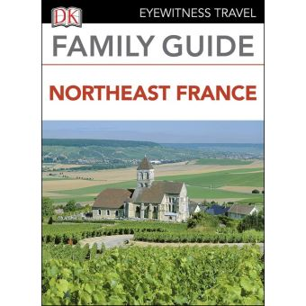 DK Eyewitness Family Guide Northeast France