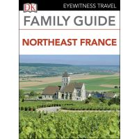 DK Eyewitness Family Guide Northeast France