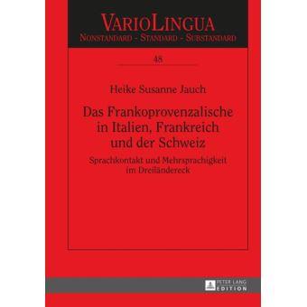 Das Frankoprovenzalische in Italien, Frankreich und der Schweiz