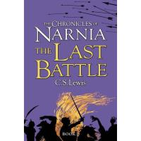 The Chronicles of Narnia - Book 7: The Last Battle