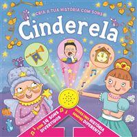 Cinderela: Cria a tua História com Sons