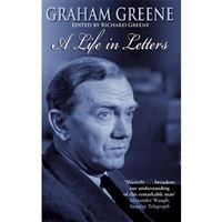 GRAHAM GREEN A LIFE IN LETTERS