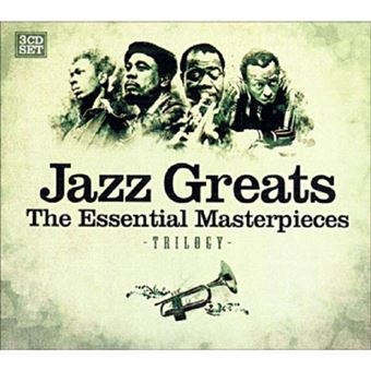 Jazz Greats: The Essential Masterpieces - 3CD