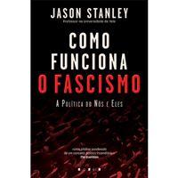 Como Funciona o Fascismo: A Política dos Nós e Eles