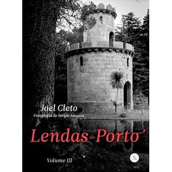 Lendas do Porto - Livro 3