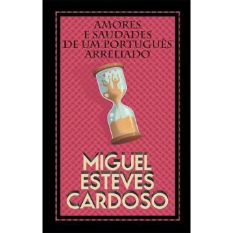 Amores e Saudades de um Português Arreliado