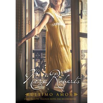 Trilogia O Hotel das Recordações - Livro 2: Último Amor