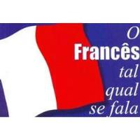 O Francês tal Qual se Fala