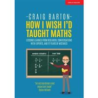 How I Wish I'd Taught Maths