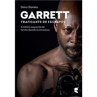 Garrett Traficante de Escravos