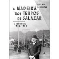 A Madeira nos Tempos de Salazar
