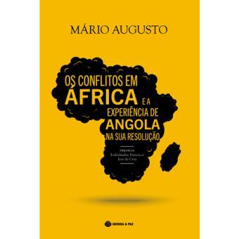 Os Conflitos em Africa e a Experiência de Angola na sua Resolução