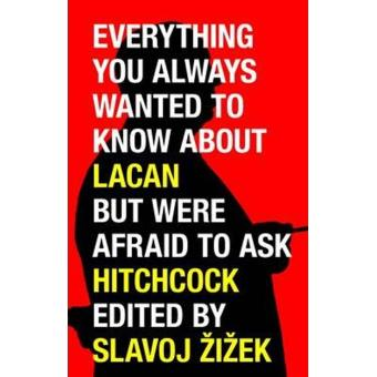 Everything You Wanted to Know About Lacan But Were Afraid to Ask Hitchcock