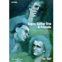 Super Guitar Trio & Friends (DVD)
