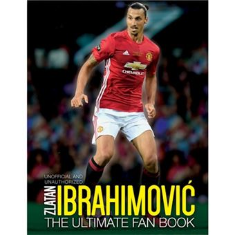 Zlatan ibrahimovic: the ultimate fa