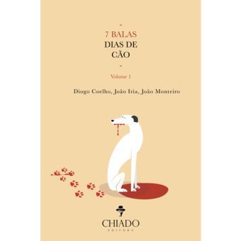 7 Balas: Dias de Cão - Livro 1