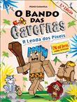 O Bando das Cavernas - Livro 22: A Lenda dos Píxeis