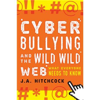 Cyberbullying and the wild, wild we