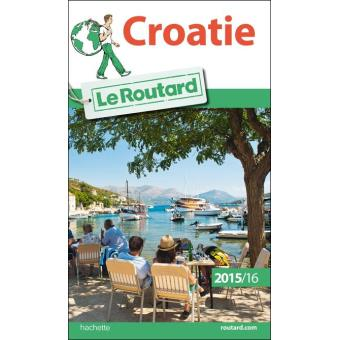 Guide Le Routard - Croatie 2015/2016