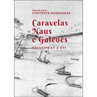 Caravelas, Naus e Galeões